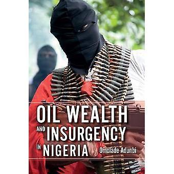 Ricchezze petrolifere e l'insurrezione in Nigeria da Adunbi & Omolade