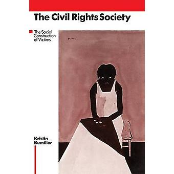 The Civil Rights Society The Social Construction of Victims by Bumiller & Kristin