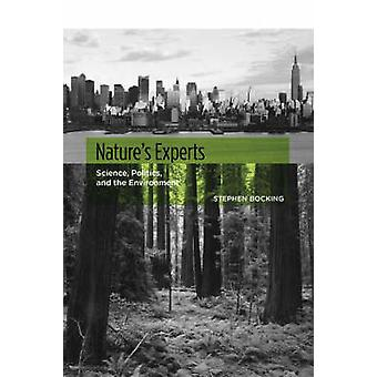 Natures Experts Science Politics and the Environment by Bocking & Stephen