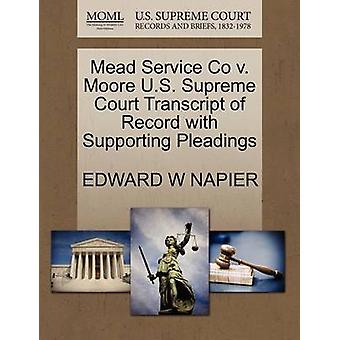 Mead Service Co v. Moore U.S. Supreme Court Transcript of Record with Supporting Pleadings by NAPIER & EDWARD W