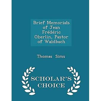 موجز النصب التذكارية للقس جان الإصدار Oberlin من علماء والدباتش الطبعة اختيار طريق سيمز & توماس