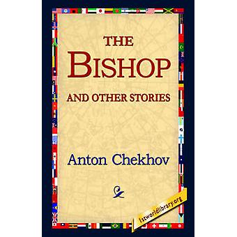 The Bishop and Other Stories by Chekhov & Anton Pavlovich
