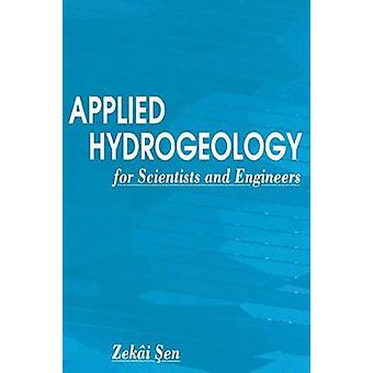 Applied Hydrogeology for Scientists and Engineers by Sen & Zekai