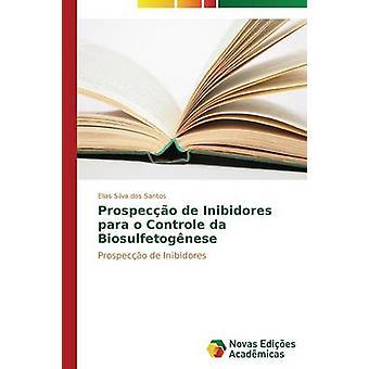 Prospeco de Inibidores para o Controle da Biosulfetognese par dos Silva Santos Elias
