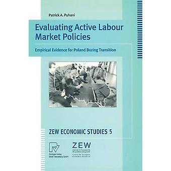 Evaluating Active Labour Market Policies  Empirical Evidence for Poland During Transition by Puhani & Patrick A.