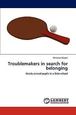 Troublemakers in Search for Belonging by Slaaen & Christian
