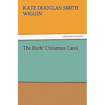 Os pássaros Christmas Carol de Wiggin & Kate Douglas Smith