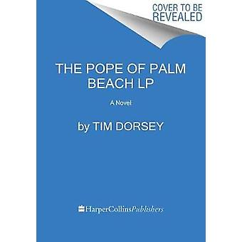 The Pope of Palm Beach by Tim Dorsey - 9780062791733 Book