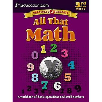 All That Math - A Workbook of Basic Operations and Small Numbers by Ed