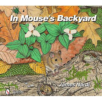 In Mouse's Backyard by James Nardi - 9780764338335 Book