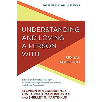 Understanding and Loving a Person with Sexual Addiction - Biblical and