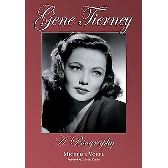 Gene Tierney - A Biography by Michelle Vogel - 9780786464425 Book