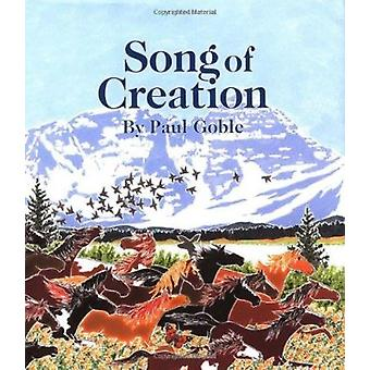 Song of Creation by Paul Goble - Paul Goble - 9780802852717 Book