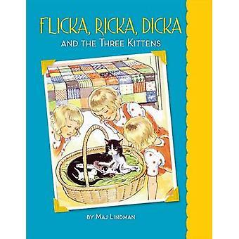 Flicka - Ricka - Dicka and the Three Kittens by Maj Lindman - Maj Lin