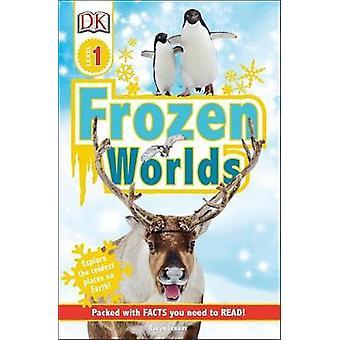 DK Readers L1 Frozen Worlds by DK - 9781465463173 Book