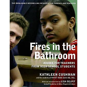Fires in the Bathroom - Advice for Teachers from High School Students