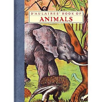 D'Aulaires' Book of Animals by Ingri D'Aulaire - Edgar Parin D'Aulair