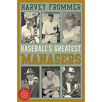 Baseball's Greatest Managers by Harvey Frommer - 9781630761530 Book