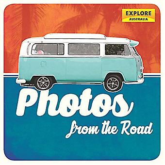 Photos from the Road by Explore Australia - 9781741175271 Book