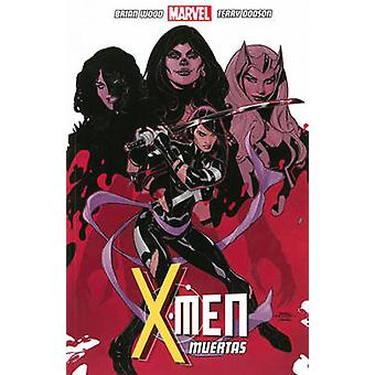 X-Men - Volume 2 - Muertas by Brian Wood - Terry Dodson - 9781846535925