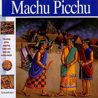 Machu Picchu by Elizabeth Mann - 9781931414104 Book