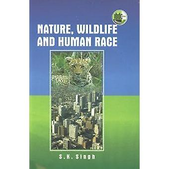 Nature - Wildlife and Human Race by S. K. Singh - 9788181894731 Book