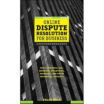 Online Dispute Resolution for Business - B2B - E-commerce - Consumer E