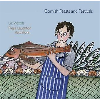 Cornish Feasts and Festivals (Pocket Cornwall) (Paperback) by Woods Liz Laughton Freya