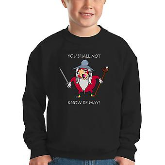 You Shall Not Know De Way Gandalf Ugandan Knuckles Kid's Sweatshirt