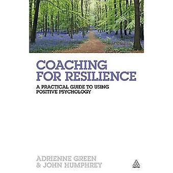 Coaching for Resilience by John Humphrey & Adrienne Green