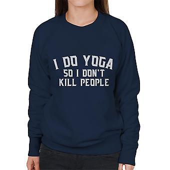 I Do Yoga So I Dont Kill People Slogan Women's Sweatshirt