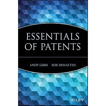 Essentials of Patents by Andy Gibbs - Bob DeMatteis - 9780471250500 B