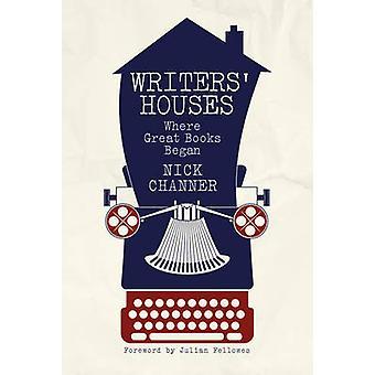 Writers Häuser - wo gute Bücher von Nick Channer - Julian Fel begann