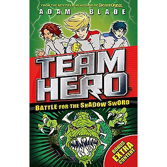 Team Hero - Battle for the Shadow Sword - Series 1 - Book 1 - With Bonu