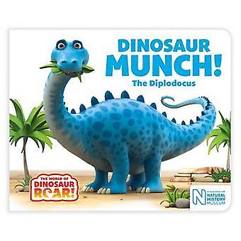 Dinosaur Munch! The Diplodocus by Jeanne Willis - 9781509835652 Book