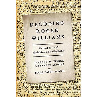 Decoding Roger Williams - The Lost Essay of Rhode Island's Founding Fa