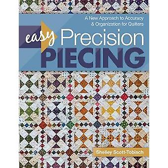 Easy Precision Piecing - A New Approach to Accuracy & Organization
