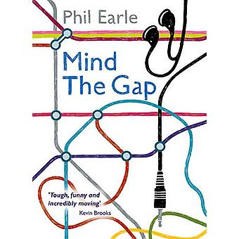 Mind the Gap by Phil Earle - 9781781125892 Book