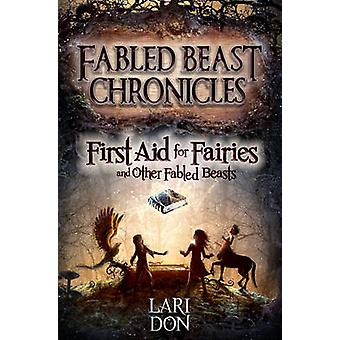 First Aid for Fairies and Other Fabled Beasts (2nd Revised edition) b
