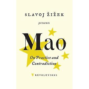 On Practice and Contradiction by Mao Tse-Tung - 9781786633408 Book
