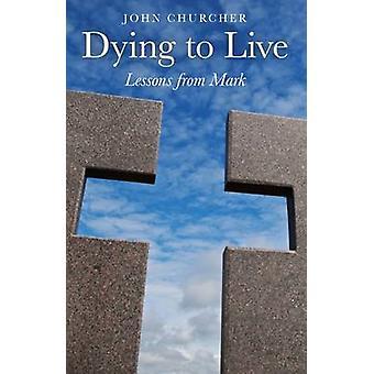 Dying to Live - Unterricht von der Markierung von John Churcher - 9781846947155 Buch