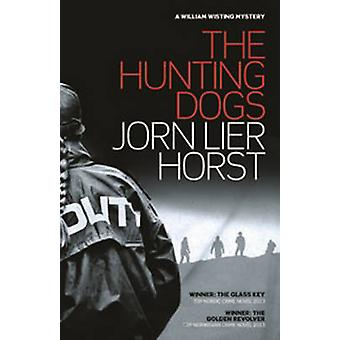 The Hunting Dogs by Jorn Lier Horst - 9781908737632 Book