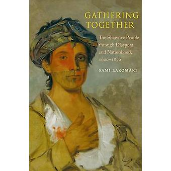 Gathering Together - The Shawnee People Through Diaspora and Nationhoo