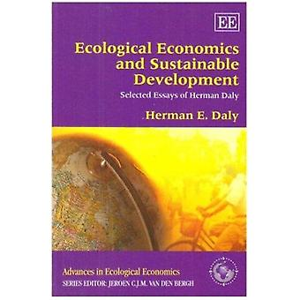 Ecological Economics and Sustainable Development - Selected Essays of
