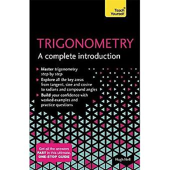 Trigonometry - A Complete Introduction by Trigonometry - A Complete Int