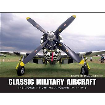 Classic Military Aircraft - The World's Fighting Aircraft - 1911-1945 b