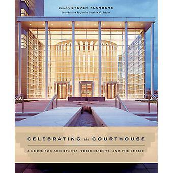 Célébrant le palais de justice - un Guide pour les architectes - leurs Clients-