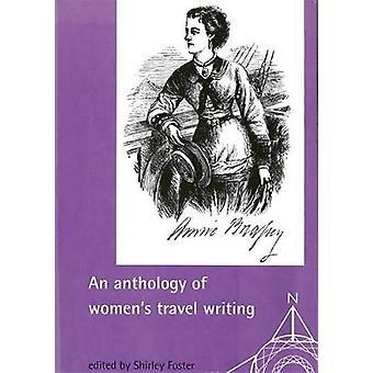 Une anthologie des écrits de voyage féminin par Shirley Foster - Sara Mill