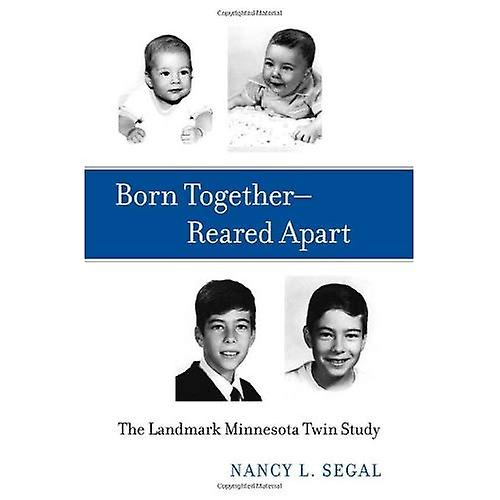 Born Together--Rearouge Apart  The Landmark Minnesota Twin Study