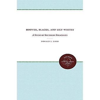 Hoover, mustat ja Lily-valkoiset: tutkimus Etelä strategioita (UNC paina kestävä Edition)